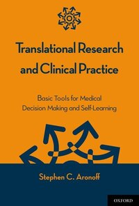 Translational Research and Clinical Practice: Basic Tools for Medical Decision Making and Self…