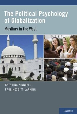 Book The Political Psychology of Globalization: Muslims in the West by Catarina Kinnvall
