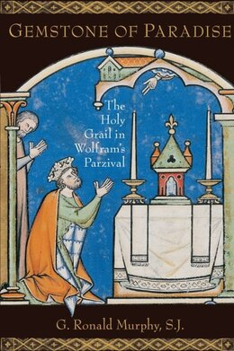 Book Gemstone of Paradise: The Holy Grail in Wolframs Parzival by G. Ronald Murphy