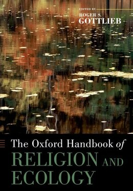 Book The Oxford Handbook of Religion and Ecology by Roger S. Gottlieb
