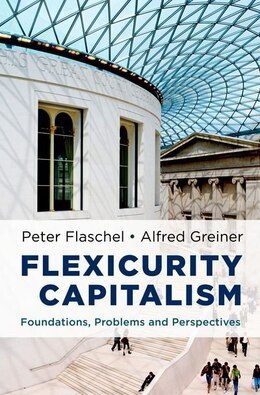 Book Flexicurity Capitalism: Foundations, Problems, and Perspectives by Peter Flaschel
