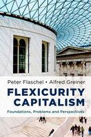 Flexicurity Capitalism: Foundations, Problems, and Perspectives