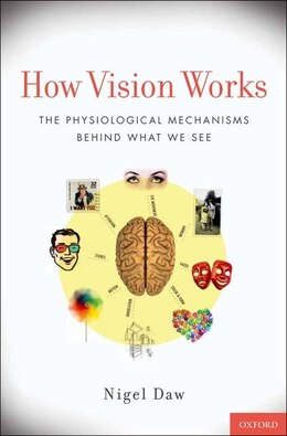 Book How Vision Works: The Physiological Mechanisms Behind What We See by Nigel Daw