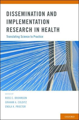 Book Dissemination and Implementation Research in Health: Translating Science to Practice by Ross C. Brownson