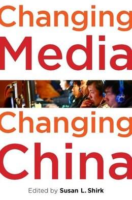 Book Changing Media, Changing China by Susan L. Shirk
