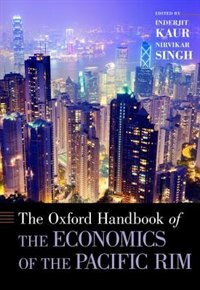 Book The Oxford Handbook of the Economics of the Pacific Rim by Inderjit Kaur