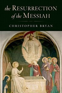 Book The Resurrection of the Messiah by Christopher Bryan