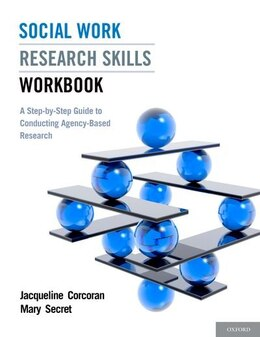 Book Social Work Research Skills Workbook: A Step-by-Step Guide to Conducting Agency-Based Research by Jacqueline Corcoran