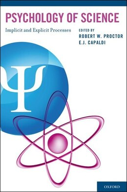 Book Psychology of Science: Implicit and Explicit Processes by Robert W. Proctor