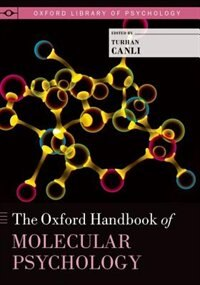 Book The Oxford Handbook of Molecular Psychology by Turhan Canli