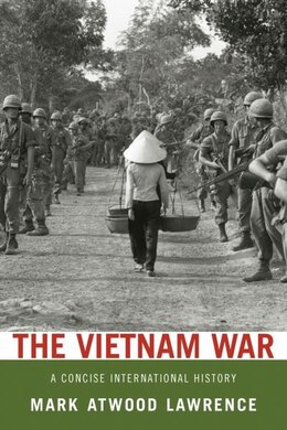 Book The Vietnam War: A Concise International History by Mark Atwood Lawrence