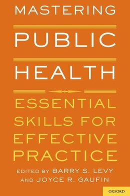 Book Mastering Public Health: Essential Skills for Effective Practice by Barry S. Levy