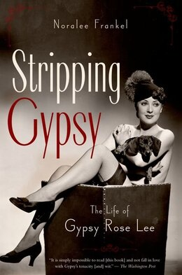 Book Stripping Gypsy: The Life of Gypsy Rose Lee by Noralee Frankel