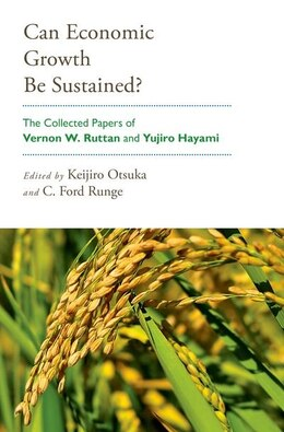 Book Can Economic Growth Be Sustained?: The Collected Papers of Vernon W. Ruttan and Yujiro Hayami by Keijiro Otsuka