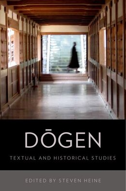 Book Dogen: Textual and Historical Studies by Steven Heine