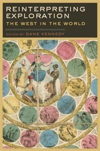 Book Reinterpreting Exploration: The West in the World by Dane Kennedy