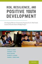Risk, Resilience, and Positive Youth Development: Developing Effective Community Programs for At…