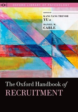Book The Oxford Handbook of Recruitment by Daniel M. Cable
