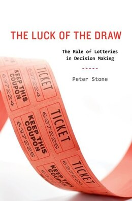 Book The Luck of the Draw: The Role of Lotteries in Decision Making by Peter Stone