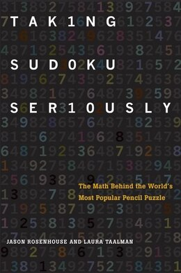 Book Taking Sudoku Seriously: The Math Behind the Worlds Most Popular Pencil Puzzle by Jason Rosenhouse