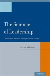 Book The Science of Leadership: Lessons from Research for Organizational Leaders by Julian Barling