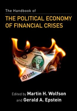 Book The Handbook of the Political Economy of Financial Crises by Martin H. Wolfson