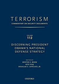 Terrorism: Commentary on Security Documents Volume 112: Discerning President Obamas National…
