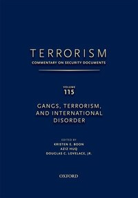 Terrorism: Commentary On Security Documents Volume 115: Gangs, Terrorism, And International Disorder