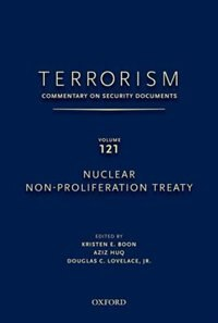 Terrorism: Commentary on Security Documents Volume 121: Nuclear Non-Proliferation Treaty