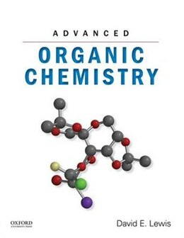 Book Advanced Organic Chemistry by David E. Lewis