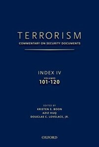 Terrorism: Commentary on Security Documents Index IV: VOLUMES 101-120