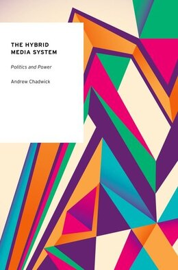 Book The Hybrid Media System: Politics and Power by Andrew Chadwick