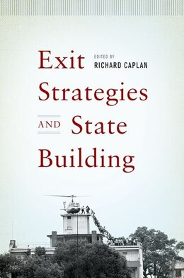 Book Exit Strategies and State Building by Richard Caplan