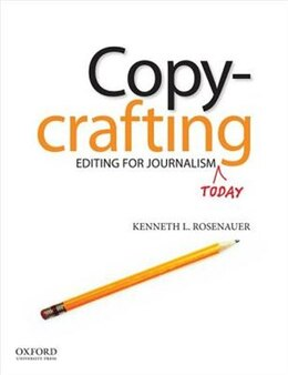 Book Copycrafting: Editing for Journalism Today by Kenneth Rosenauer