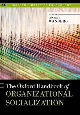 Book The Oxford Handbook of Organizational Socialization by Connie Wanberg