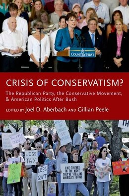 Book Crisis Of Conservatism?: The Republican Party, The Conservative Movement And American Politics… by Joel D. Aberbach