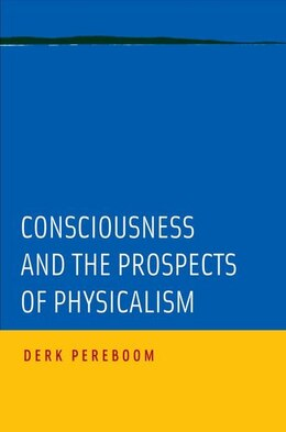 Book Consciousness And The Prospects Of Physicalism by Derek Pereboom