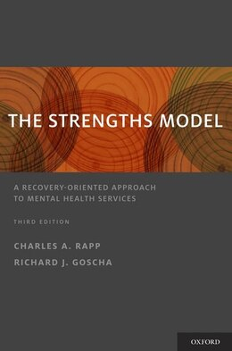 Book The Strengths Model: A Recovery-Oriented Approach to Mental Health Services by Charles A. Rapp
