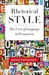 Rhetorical Style: The Uses of Language in Persuasion by Jeanne Fahnestock