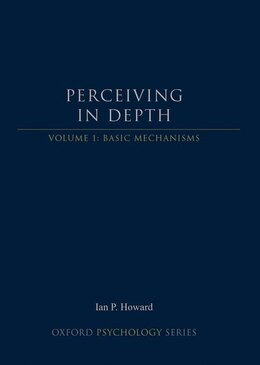 Book Perceiving in Depth, Volume 1: Basic Mechanisms by Ian P. Howard
