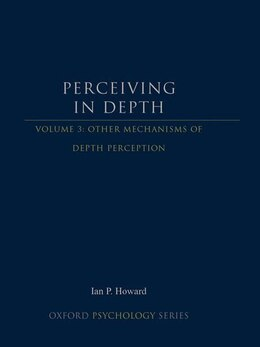 Book Perceiving in Depth, Volume 3: Other Mechanisms of Depth Perception by Ian P. Howard