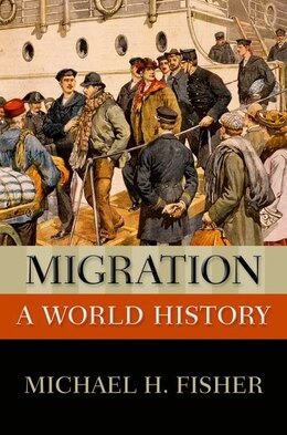 Book Migration: A World History by Michael H. Fisher