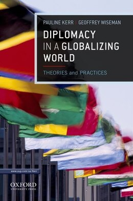 Book Diplomacy in a Globalizing World: Theories and Practices by Pauline Kerr
