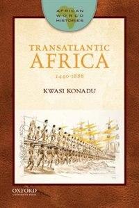 Transatlantic Africa: 1440-1888