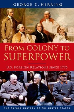 Book From Colony to Superpower: U.S. Foreign Relations since 1776 by George C. Herring