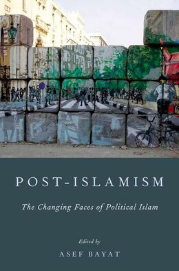Book Post-Islamism: The Many Faces of Political Islam by Asef Bayat