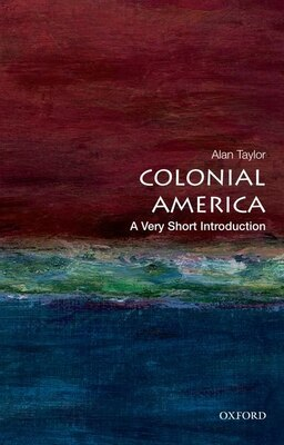 Book Colonial America: A Very Short Introduction by Alan Taylor