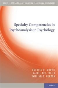 Book Specialty Competencies in Psychoanalysis in Psychology by Dolores O. Morris