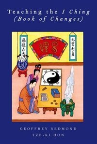 Book Teaching the I Ching (Book of Changes) by Geoffrey Redmond
