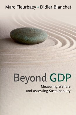 Book Beyond GDP: Measuring Welfare and Assessing Sustainability by Marc Fleurbaey